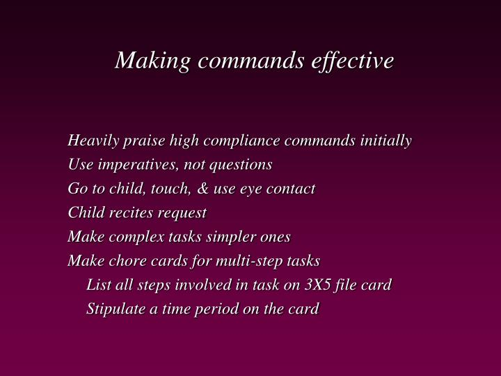 Making commands effective