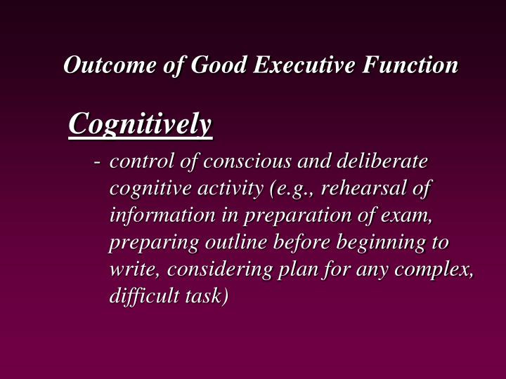 Outcome of Good Executive Function