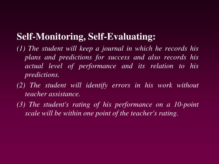 Self-Monitoring, Self-Evaluating: