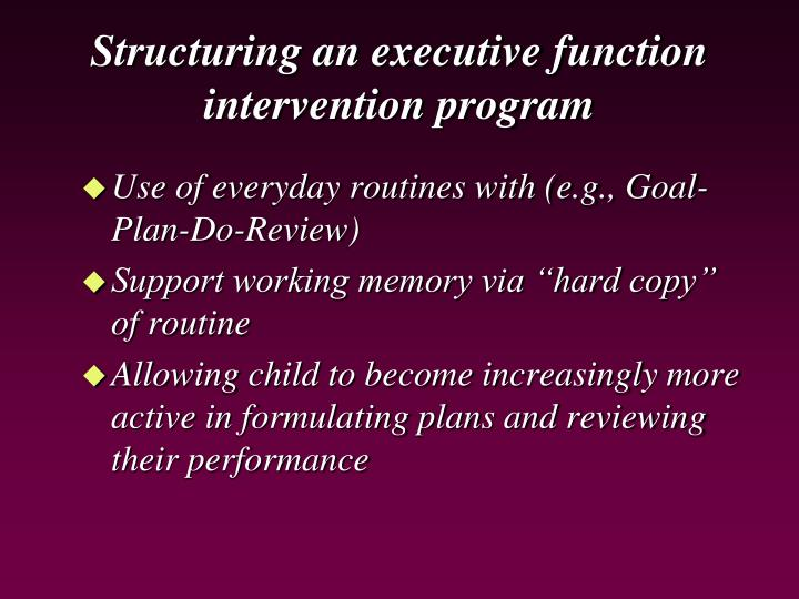 Structuring an executive function intervention program