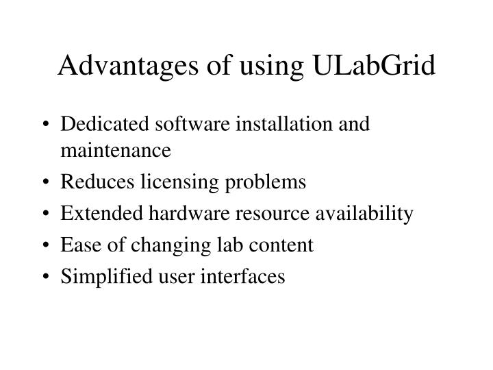 Advantages of using ULabGrid