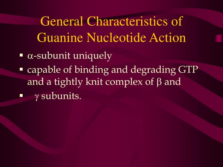 General Characteristics of Guanine Nucleotide Action