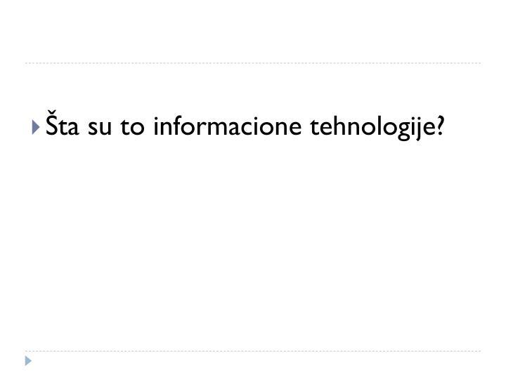 Šta su to informacione tehnologije?
