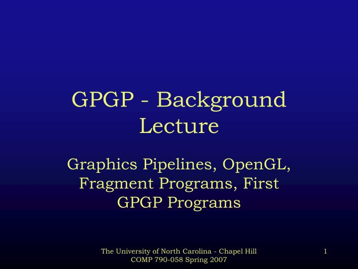 Gpgp background lecture