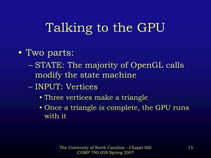 Talking to the GPU