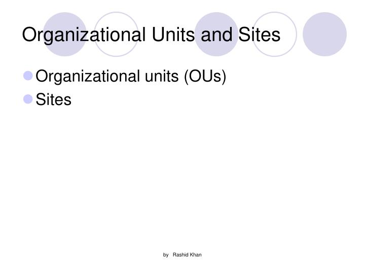 Organizational Units and Sites