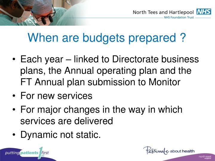 When are budgets prepared ?