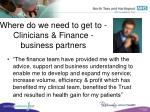 where do we need to get to clinicians finance business partners