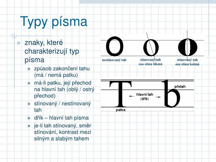 znaky, které charakterizují typ písma