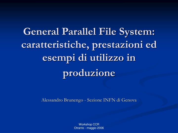 General Parallel File System: caratteristiche, prestazioni ed esempi di utilizzo in produzione
