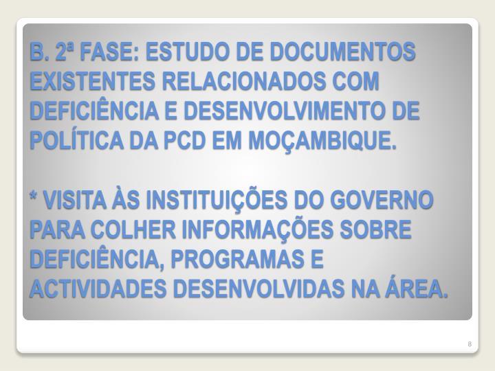 B. 2ª FASE: ESTUDO DE DOCUMENTOS EXISTENTES RELACIONADOS COM DEFICIÊNCIA E DESENVOLVIMENTO DE POLÍTICA DA PCD EM MOÇAMBIQUE.