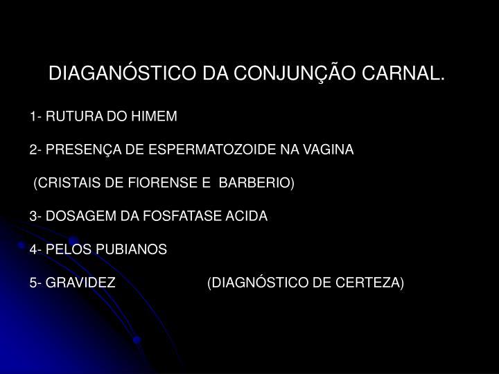 DIAGANÓSTICO DA CONJUNÇÃO CARNAL.