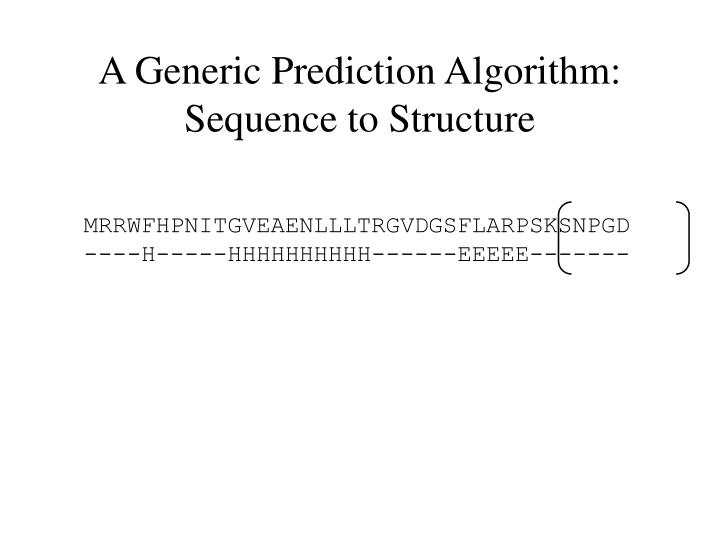 A Generic Prediction Algorithm: Sequence to Structure