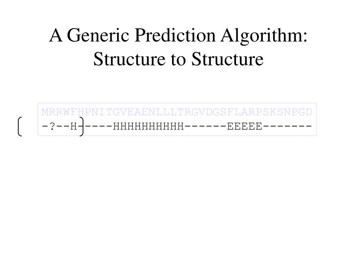 A Generic Prediction Algorithm: Structure to Structure