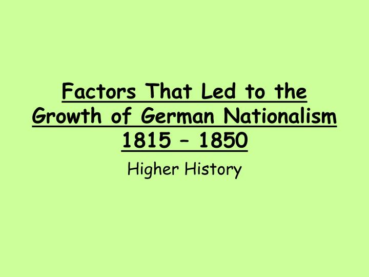 Factors That Led to the Growth of German Nationalism 1815 – 1850