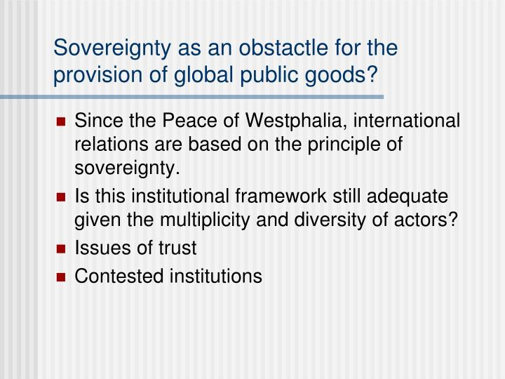 Sovereignty as an obstactle for the provision of global public goods?