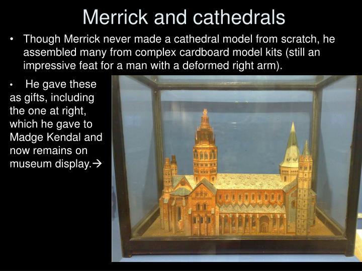 Merrick and cathedrals