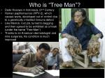 who is tree man
