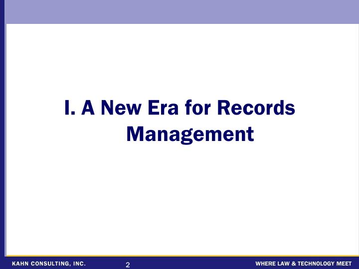 I. A New Era for Records Management