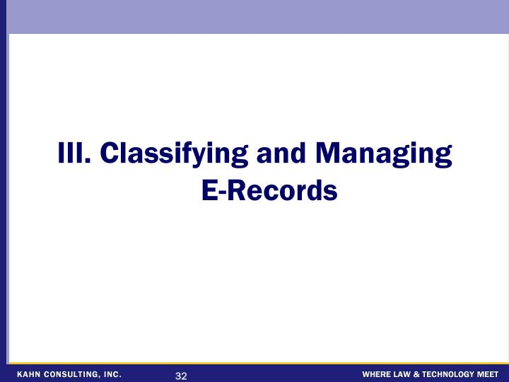 III. Classifying and Managing