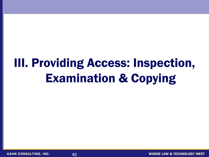 III. Providing Access: Inspection, Examination & Copying