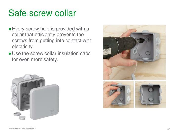 Safe screw collar