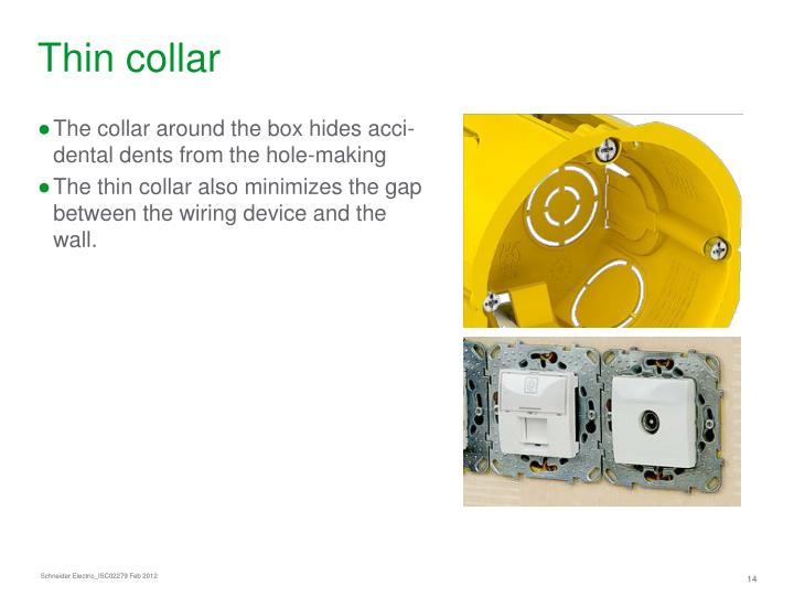 Thin collar