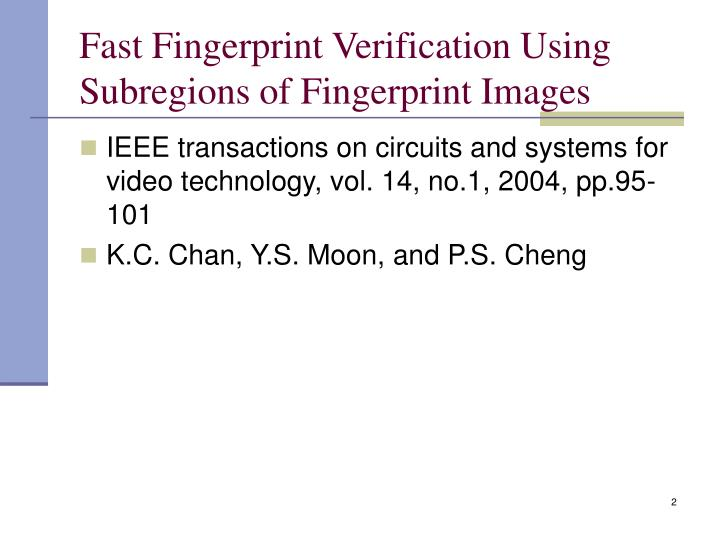 Fast Fingerprint Verification Using Subregions of Fingerprint Images