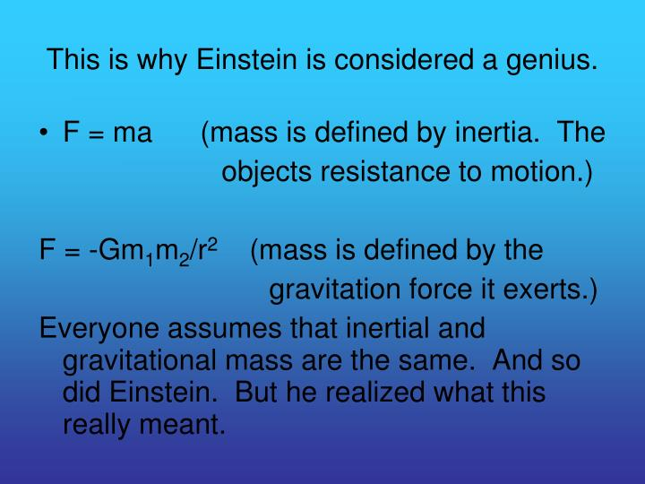 This is why Einstein is considered a genius.