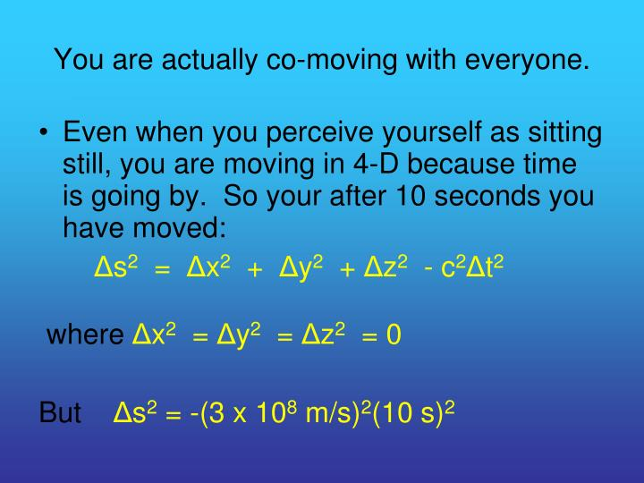 You are actually co-moving with everyone.