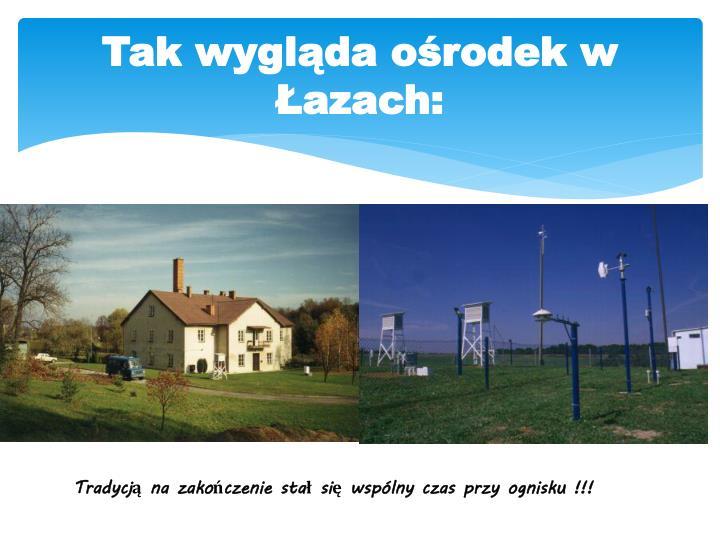 Tak wygląda ośrodek w Łazach: