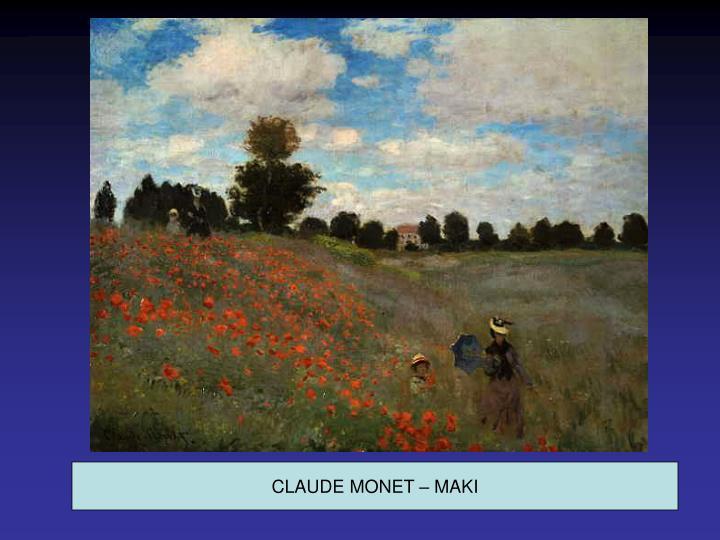 CLAUDE MONET – MAKI