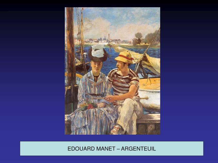 EDOUARD MANET – ARGENTEUIL