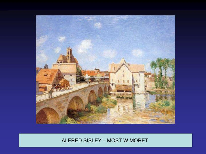ALFRED SISLEY – MOST W MORET