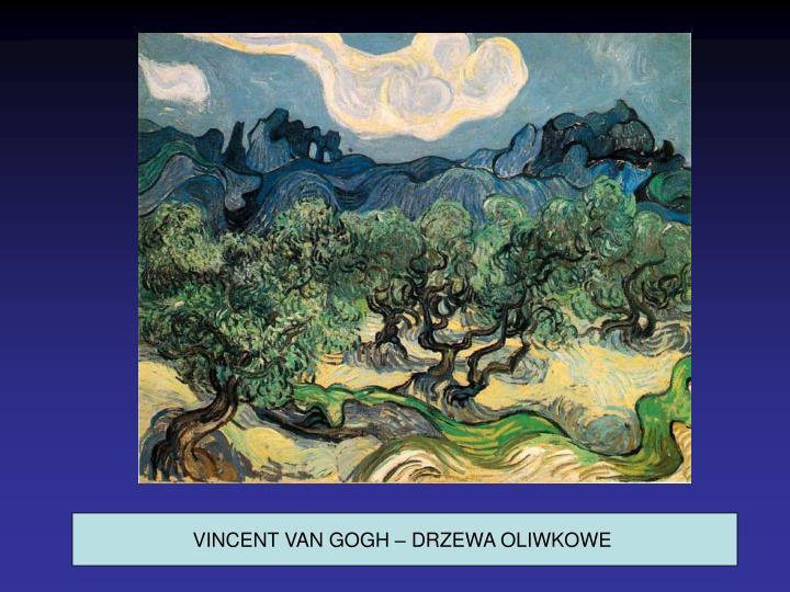 VINCENT VAN GOGH – DRZEWA OLIWKOWE