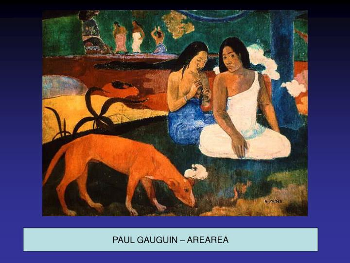 PAUL GAUGUIN – AREAREA