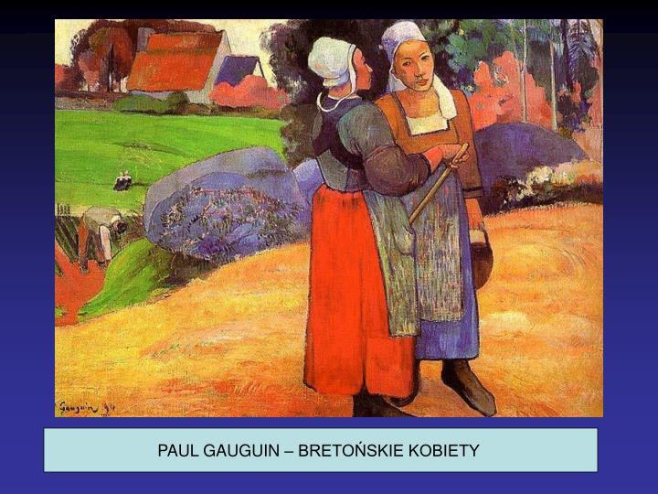 PAUL GAUGUIN – BRETOŃSKIE KOBIETY