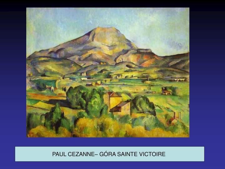 PAUL CEZANNE– GÓRA SAINTE VICTOIRE