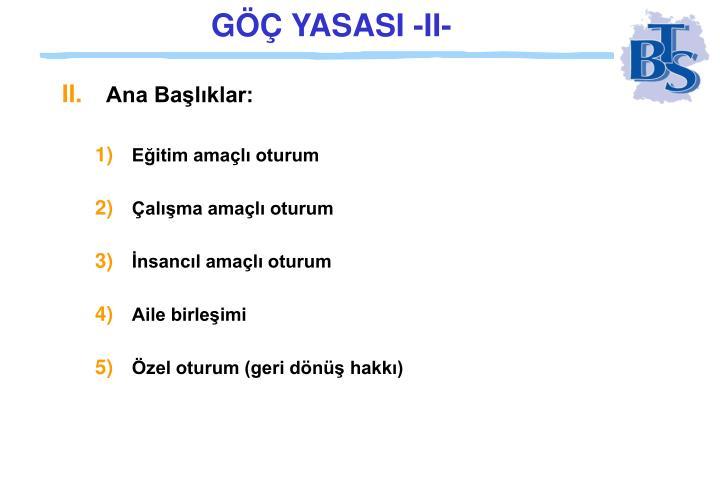 GÖÇ YASASI -II-