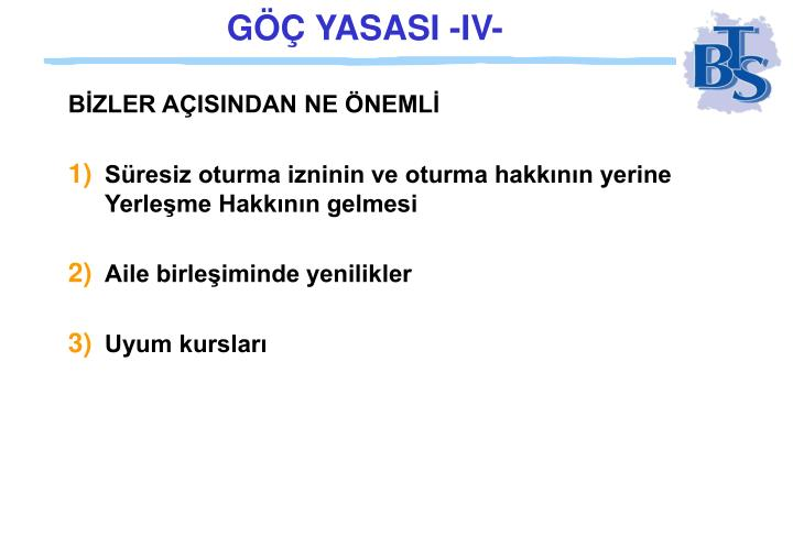 GÖÇ YASASI -IV-