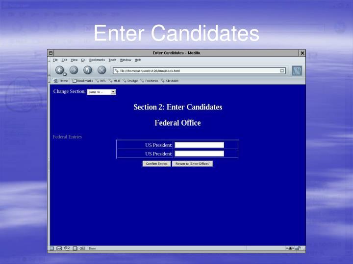 Enter Candidates
