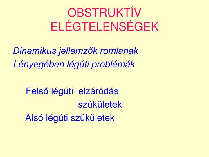 OBSTRUKTÍV ELÉGTELENSÉGEK