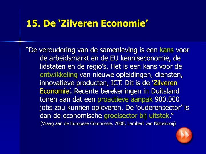 15. De 'Zilveren Economie'