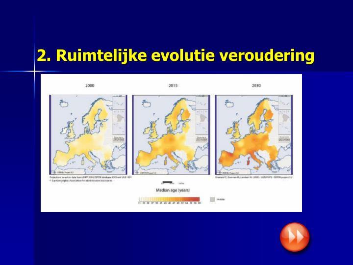 2. Ruimtelijke evolutie veroudering