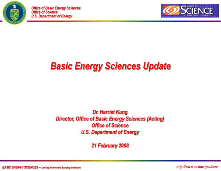 Basic energy sciences serving the present shaping the future