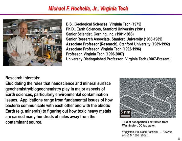 Michael F. Hochella, Jr., Virginia Tech