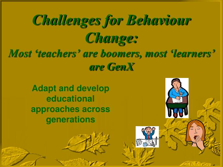 Challenges for Behaviour Change: