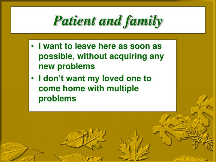 Patient and family
