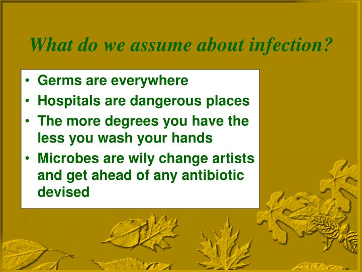 What do we assume about infection?
