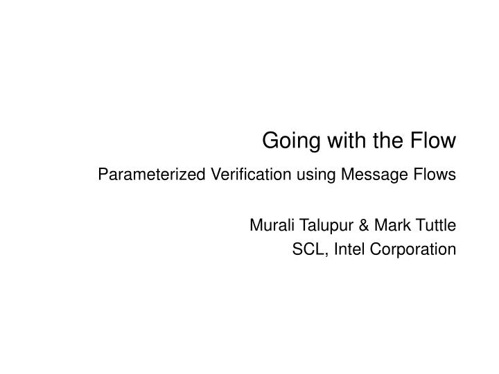 Going with the flow parameterized verification using message flows